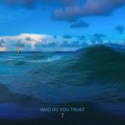 Who Do You Trust? - Papa Roach - Papa Roach