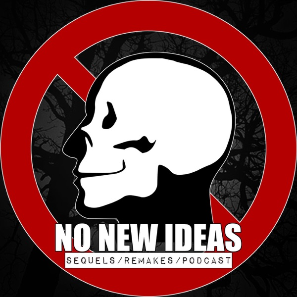 NO NEW IDEAS | A SEQUELS AND REMAKES PODCAST