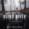 Blind River: A Thriller (Unabridged) AudioBook Download