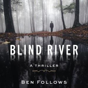 Blind River: A Thriller (Unabridged) - Ben Follows audiobook, mp3