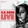 Ila Arun Live