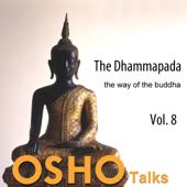 The Dhammapada, Vol. 8: The Way of the Buddha