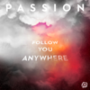 Follow You Anywhere (Live) - Passion
