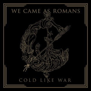 Cold Like War – We Came As Romans