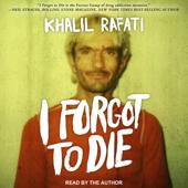 I Forgot to Die (Unabridged)