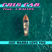 Just Wanna Love You (feat. J Balvin)