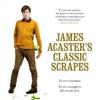 James Acaster - James Acaster's Classic Scrapes (Unabridged) artwork