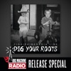 Dig Your Roots Big Machine Radio Release Special