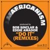 Do It (Remixes) - Single, Africanism, Bob Sinclar & Eddie Amador