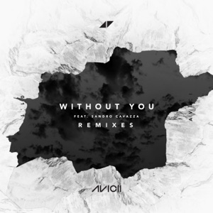 Without You (feat. Sandro Cavazza) [Remixes] - EP Mp3 Download