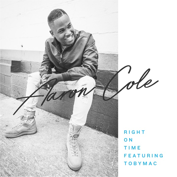 Aaron Cole - Right On Time (Feat. Tobymac)