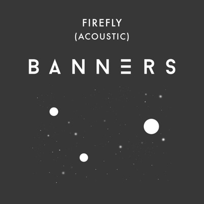 Firefly (Acoustic) - Single - Banners