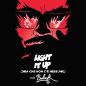 Light It Up (feat. Baby K) [Ora Che Non C'è Nessuno] (Remix)