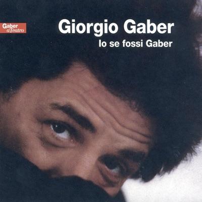 Io se fossi Gaber - Giorgio Gaber