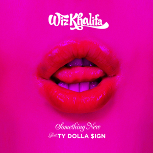 Wiz Khalifa - Something New feat. Ty Dolla $ign