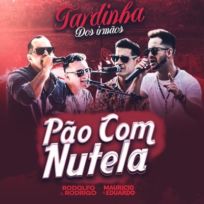 Pão Com Nutela (Ao Vivo) - Single - Rodolfo e Rodrigo