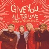 Give You All the Love Single