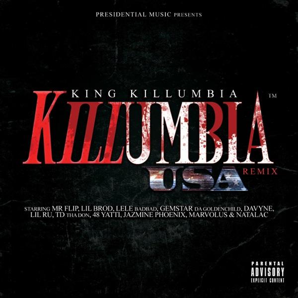 Killumbia (feat. Mr. Flip, Lil Brod, Lele Badbad, Gemstar Da Goldenchild, Davyne, Lil Ru, TD Tha Don, 48 Yatti, Jazmine Phoenix, Marvolus & Natalac) [USA Remix] - Single