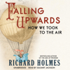 Richard Holmes - Falling Upwards: How We Took to the Air  artwork