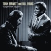 Together Again (Remastered), Tony Bennett & Bill Evans