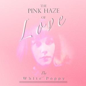 The Pink Haze of Love