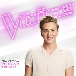 In the Air Tonight In the Air Tonight (The Voice Performance) - Single - Noah Mac image