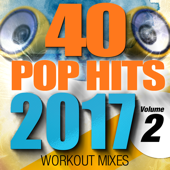 40 POP Hits 2017, Vol. 2 (Unmixed Workout Tracks For Running, Jogging, Fitness & Exercise)