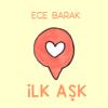 Ece Barak - İlk Aşk artwork