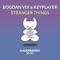 Bogdan Vix Ft. Keyplayer - Stranger Things