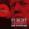 Furcht: Trump im Weißen Haus - Bob Woodward