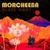 Blaze Away, Morcheeba