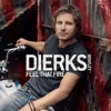 Feel That Fire, Dierks Bentley