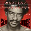Seu Jorge - Músicas para Churrasco, Vol. I  arte