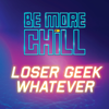 Loser Geek Whatever - Will Roland