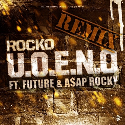 U.O.E.N.O. (Remix) [feat. Future & A$AP Rocky] - Single MP3 Download