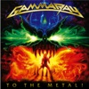 To the Metal! (Exclusive Bonus Track Edition), Gamma Ray