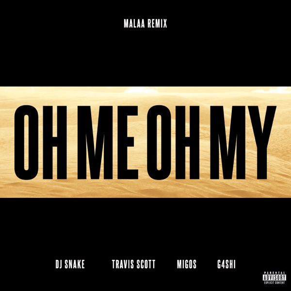 Oh Me Oh My (feat. Travis Scott, Migos & G4shi) [Malaa Remix] - Single