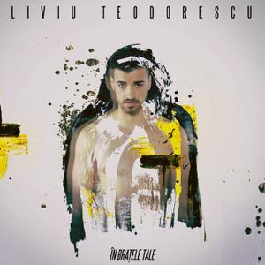 Liviu Teodorescu - În Brațele Tale