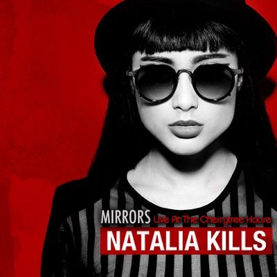 Mirrors (Live At the Cherrytree House) - Single - Natalia Kills