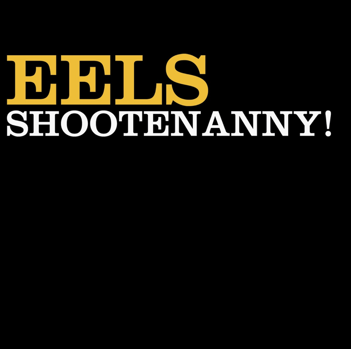 Eels Shootenanny By Eels Album Artwork Cover My Tunes
