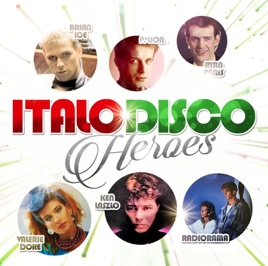 ‎Italo Disco Heroes by Various Artists