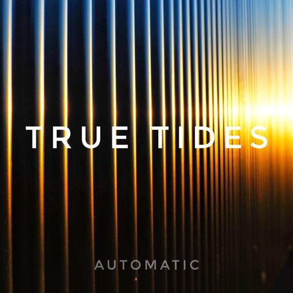 True Tides - Automatic