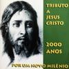 Tributo a Jesus Cristo - 2000 Anos - Por um Novo Milênio