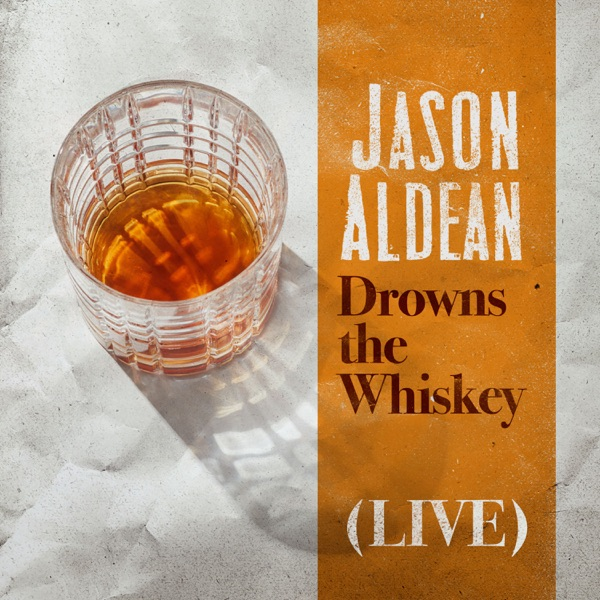 Drowns the Whiskey (Live) - Single