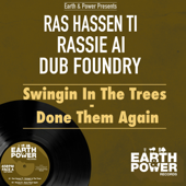Swingin in the Trees (Earth & Power Presents Ras Hassen Ti & Dub Foundry)