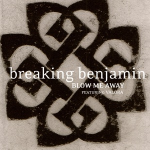 Breaking Benjamin - Blow Me Away feat. Valora