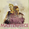 Thompson Square - Masterpiece  artwork