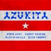Steve Aoki, Daddy Yankee, Play-N-Skillz & Elvis Crespo - Azukita обложка