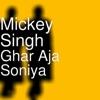 Ghar Aja Soniya Single