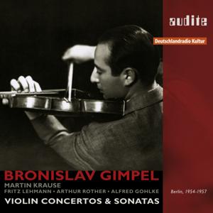Bronislaw Gimpel - Portrait Bronislaw Gimpel (Violin Concertos & Violin Sonatas in Recordings from RIAS Berlin, 1954-1957)